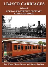Lb&scr carriages - four- and six-wheeled ordinary passenger stock