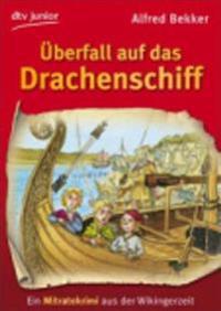 Bekker, A: Überfall auf das Drachenschiff