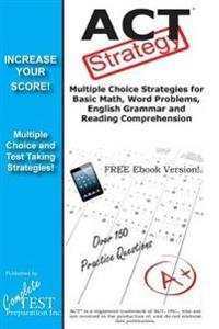ACT Strategy: Winning Multiple Choice Strategies for the ACT Exam
