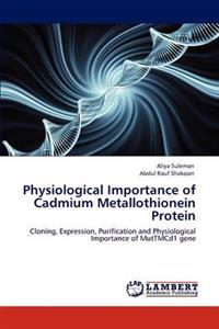 Physiological Importance of Cadmium Metallothionein Protein