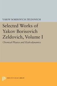 Selected Works of Yakov Borisovich Zeldovich