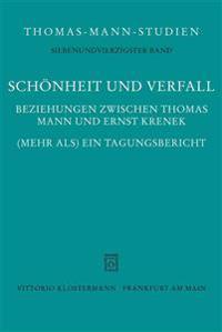 Schonheit Und Verfall: Beziehungen Zwischen Thomas Mann Und Ernst Krenek. (Mehr ALS) Ein Tagungsbericht