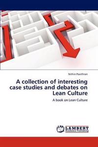 A Collection of Interesting Case Studies and Debates on Lean Culture