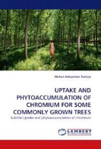 Uptake and Phytoaccumulation of Chromium for Some Commonly Grown Trees