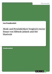 Mode Und Personlichkeit. Vergleich Zweier Essays Von Elfriede Jelinek Und Siri Hustvedt
