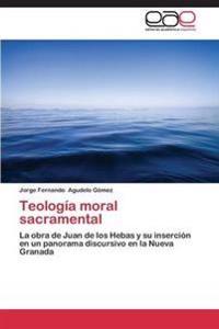 Teologia Moral Sacramental