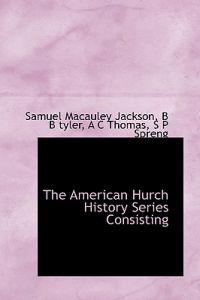 The American Hurch History Series Consisting