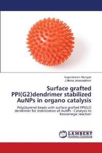 Surface Grafted Ppi(g2)Dendrimer Stabilized Aunps in Organo Catalysis