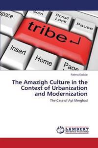 The Amazigh Culture in the Context of Urbanization and Modernization