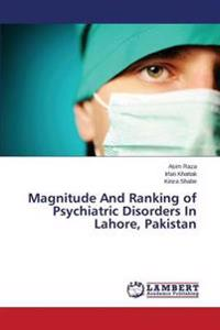 Magnitude and Ranking of Psychiatric Disorders in Lahore, Pakistan
