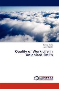 Quality of Work Life in Unionised Sme's