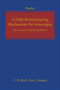 A Debt Restructuring Mechanism for Sovereigns: Do We Need a Legal Procedure?