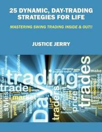 25 Dynamic, Day-Trading Strategies for Life