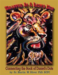 Trapped in a Lion's Den: Connecting the Book of Daniel's Dots (Italian Version)
