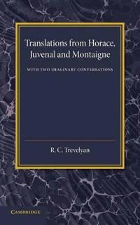 Translations from Horace, Juvenal and Montaigne