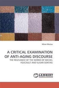 A Critical Examination of Anti-Aging Discourse