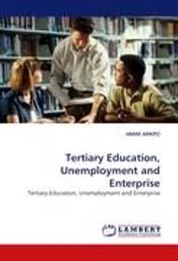 Tertiary Education, Unemployment and Enterprise