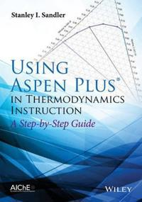 Using Aspen Plus in Thermodynamics Instruction: A Step-By-Step Guide