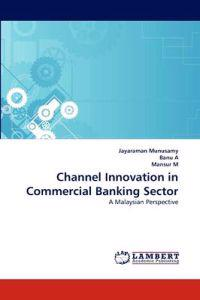 Channel Innovation in Commercial Banking Sector