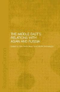 The Middle East's Relations With Asia and Russia