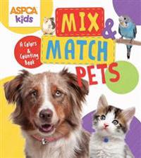 ASPCA Kids: Mix & Match Pets: A Colors & Counting Book