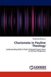 Charismata in Pauline Theology