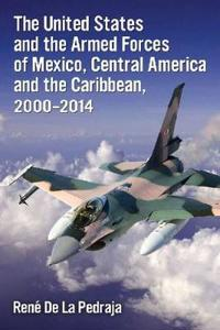 The United States and the Armed Forces of Mexico, Central America and the Caribbean, 2000-2014