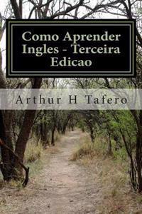 Como Aprender Ingles - Terceira Edicao: En Anglais Et En Portugais