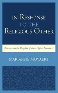 In response to the religious other - ricoeur and the fragility of interreli