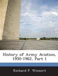 History of Army Aviation, 1950-1962, Part 1