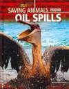 Saving Animals from Oil Spills