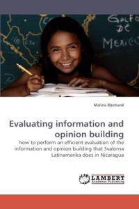 Evaluating Information and Opinion Building