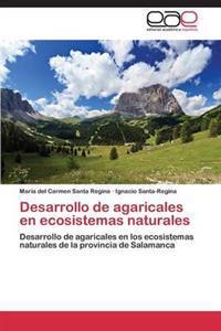Desarrollo de Agaricales En Ecosistemas Naturales