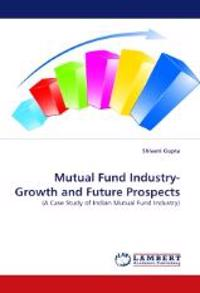 Mutual Fund Industry- Growth and Future Prospects