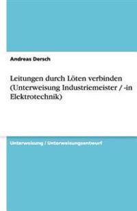 Leitungen Durch Loten Verbinden (Unterweisung Industriemeister / -In Elektrotechnik)