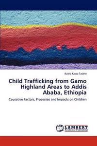Child Trafficking from Gamo Highland Areas to Addis Ababa, Ethiopia