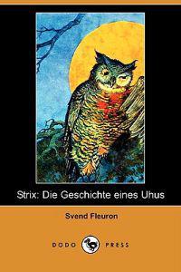 Strix: Die Geschichte Eines Uhus (Dodo Press)