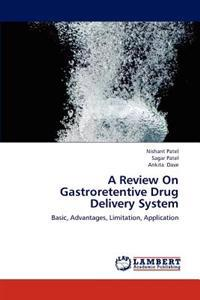 A Review on Gastroretentive Drug Delivery System
