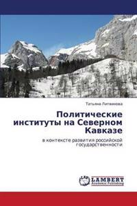 Politicheskie Instituty Na Severnom Kavkaze