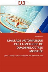 Maillage Automatique Par La M�thode de Quadtr�e/Octr�e Modifi�e