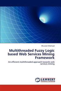 Multithreaded Fuzzy Logic Based Web Services Mining Framework