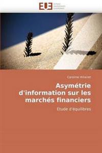 Asym�trie d''information Sur Les March�s Financiers
