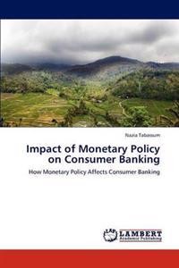 Impact of Monetary Policy on Consumer Banking