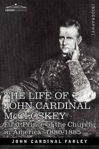The Life of John Cardinal McCloskey