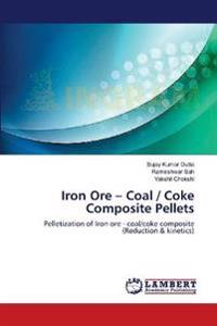 Iron Ore - Coal / Coke Composite Pellets