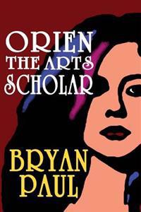 Orien the Arts Scholar