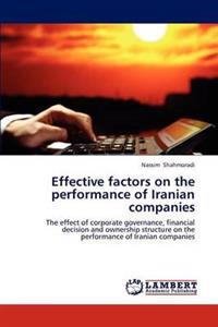 Effective Factors on the Performance of Iranian Companies