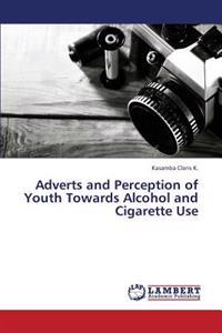 Adverts and Perception of Youth Towards Alcohol and Cigarette Use