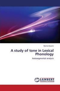 A Study of Tone in Lexical Phonology