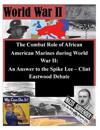 The Combat Role of African American Marines During World War II: An Answer to the Spike Lee - Clint Eastwood Debate